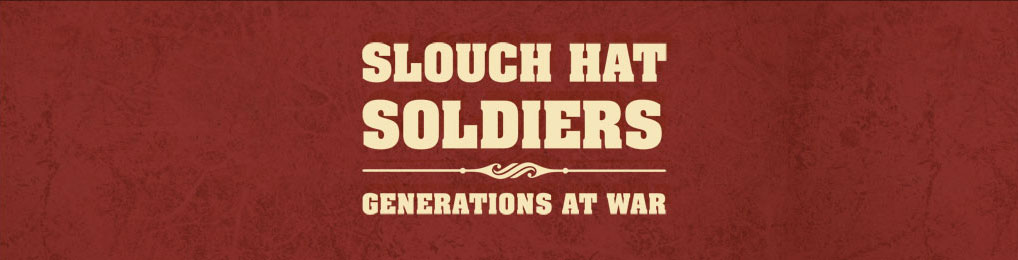 Slouch Hat Soldiers - Generations at War